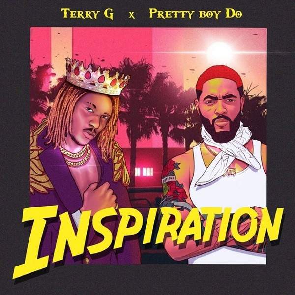 Sweetloaded terry-g-–-inspiration-ft-prettyboy-d-o-mp3-image Terry G – Inspiration ft. Prettyboy D-O Music trending Terry g