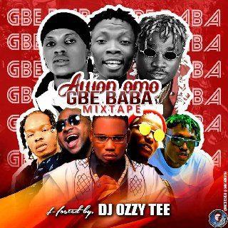 Sweetloaded IMG-20200228-WA0004-1 Mixtape : Dj Ozzytee - Awon Omo Gbe Baba Mixtape Mixtape Music trending  DJ Ozzytee
