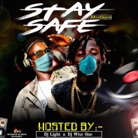 MIXTAPE : Dj Mix: Dj Wise one vs Dj Light - Stay Save Mixtape