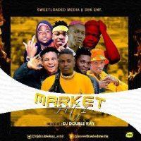 MIXTAPE : Sweetloaded Ft DJ Double Kay - Market Part 1