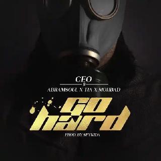 C.E.O GO HARD ft ABRAMSOUL & TIA & MOHBAD
