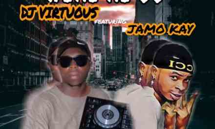 MUSIC : Dj Virtuous – Were Re oo Ft Jamo Kay