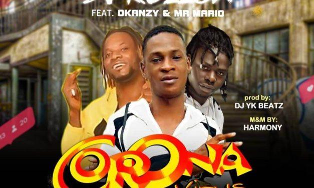 DJ Rollex – Corona Virus Ft Okanzy & Mr Mario
