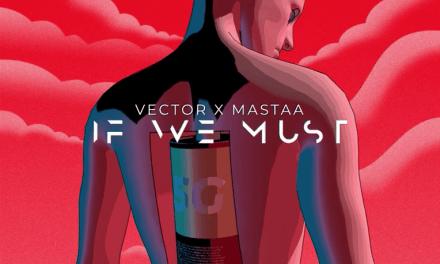 "Vector x Mastaa – ""If We Must"" (Sun x Rain)"