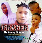 Download Mr Money - Prayer Ft Snowz (Prod By Snowz Beat)