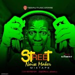 Mixtape : Dj Teekay - Street Noise Maker Mix