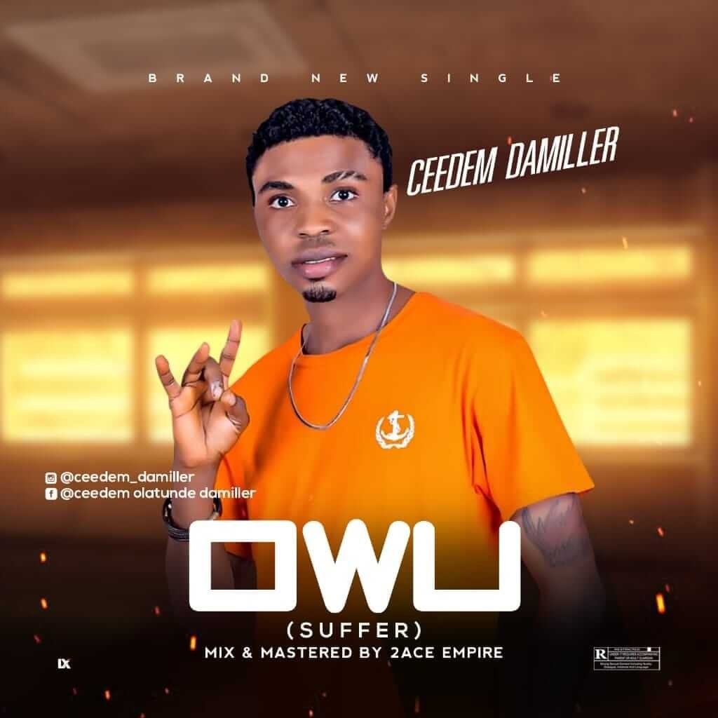 Ceedem Damiller - Owu(suffer)Prod by 2Ace