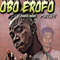 Dj Baddest - Obo Erofo x Fela2 Mixtape