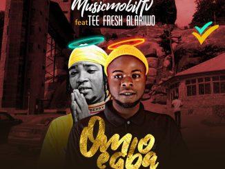 Musicmobiltv Ft Tee Fresh Alariwo – Omo Egba