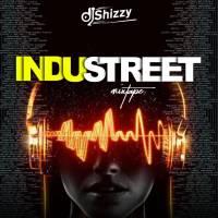 [Mixtape] DJ Shizzy - Industreet Mix