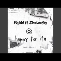 Flykid - Happy For Life Ft Zinoleesky