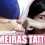 Minhas Primeiras Tatuagens!