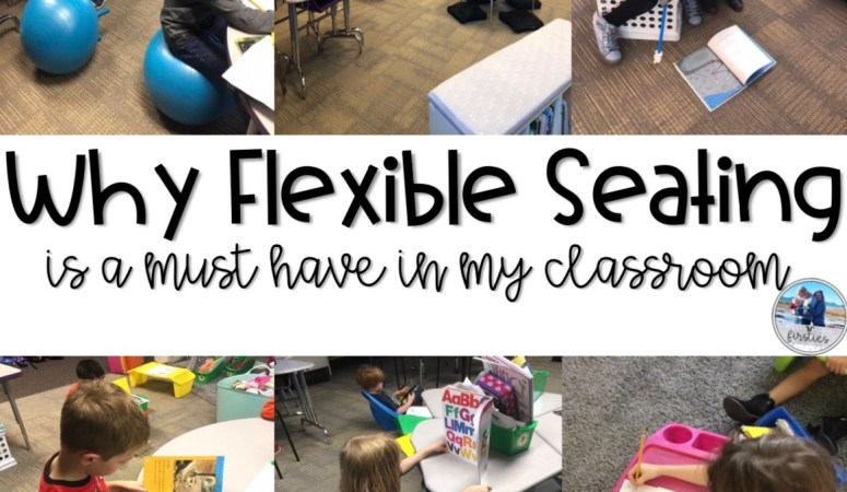 Why Flexible Seating is a Must Have in My Classroom