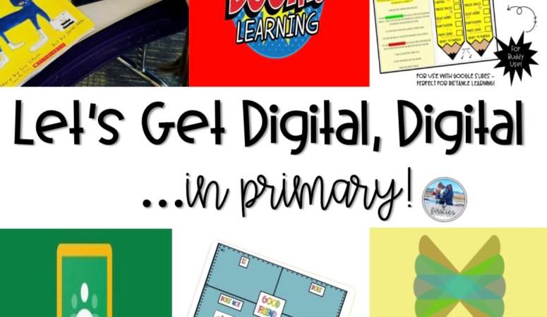 Let's Get Digital, Digital…… in Primary!