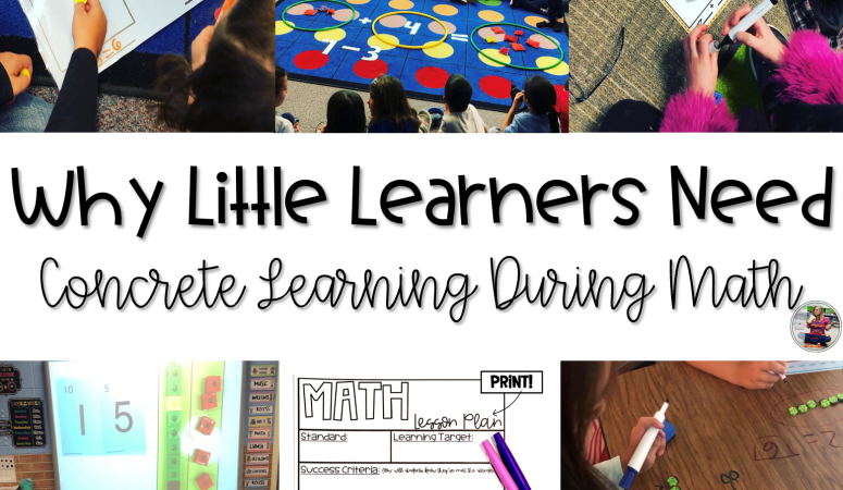 Why Little Learners Need Concrete Learning During Math