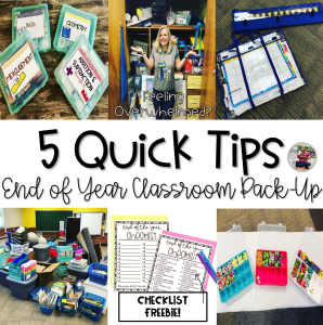 5 Quick Tips for End of Year Classroom Organization and Pack Up