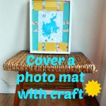DIY Wall Art- Cover a Photo Mat With Craft Paper
