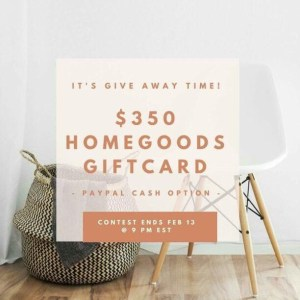 $350 Paypal Cash or HomeGoods Gift Card Giveaway