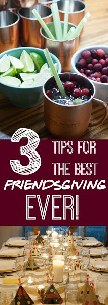 3 Tips for Hosting the BEST Friendsgiving, EVER!
