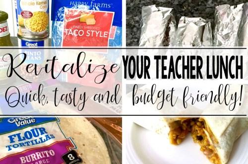 Revitalize your teacher lunch