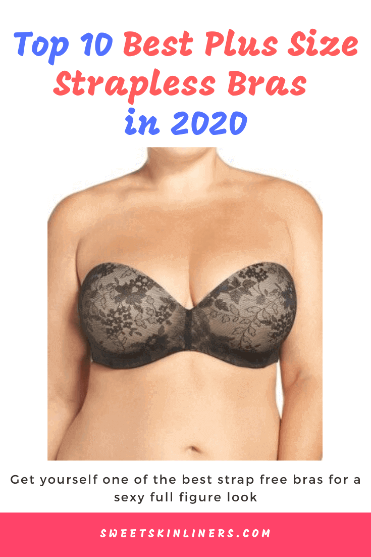 As a heavy breasted woman, you might be thinking that it's not possible to look and feel sexy. But the fact is that there are cute strapless bras that allow you to wear whatever stylish outfit you want. Check out the best strapless bra for large breasts that will absolutely bring out the sexy you.