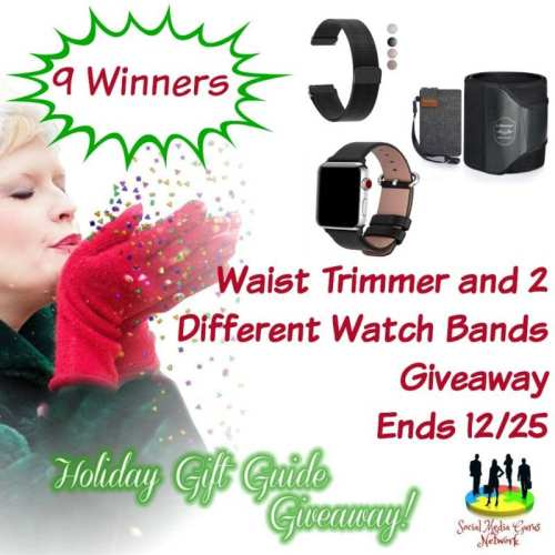 HOLIDAY GIFT GUIDE GIVEAWAY - 9 WIN Waist Trimmer and 2 Different Watch Bands Giveaway! Ends 12/25