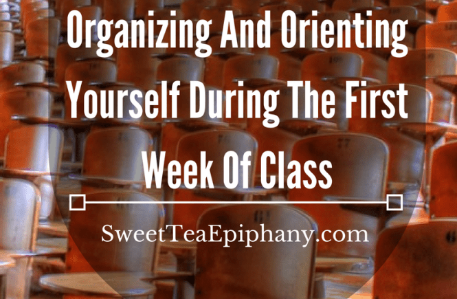 Organizing And Orienting Yourself During The First Week Of Class