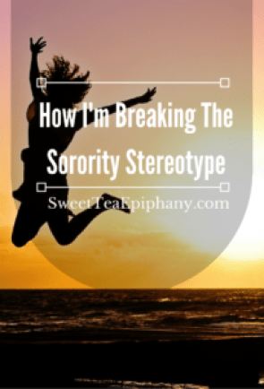 how-im-breaking-the-sorority-stereotype