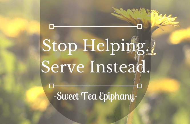 Stop Helping.Serve Instead.-1