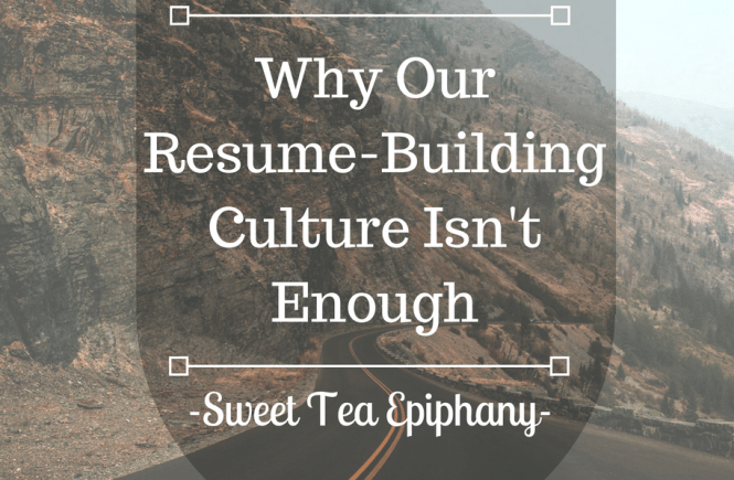 Why Our Resume-Building Culture Isn't Enough-1