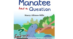 Books are best: Manatee has a question story book by Stacey Alfonso-Mills in sweet T&T for Sweet TnT Magazine, Culturama Publishing Company, for news in Trinidad, in Port of Spain, Trinidad and Tobago, with positive how to photography.