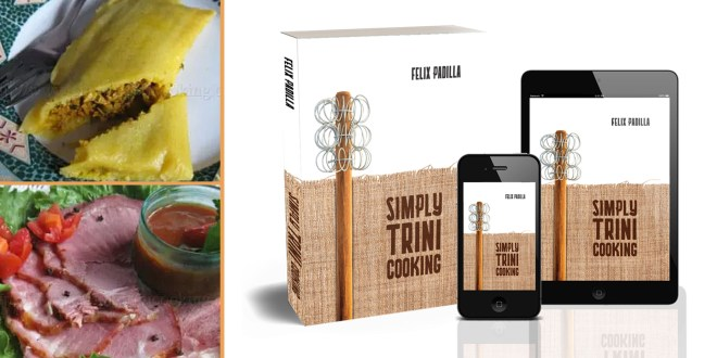 Simply Trini Cooking cookbook by Felix Padilla