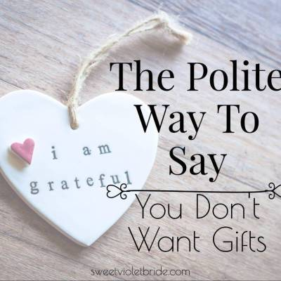 The Polite Way To Say You Don't Want Gifts