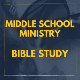 MIDDLE SCHOOL BIBLE STUDY