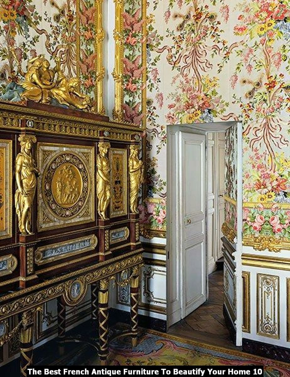The Best French Antique Furniture To Beautify Your Home 10