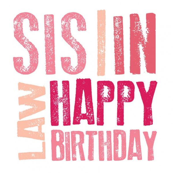 Happy Birthday Sister In Law Quotes And Wishes With Images