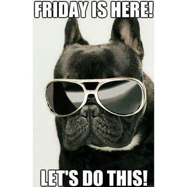 Friday is here lets do this