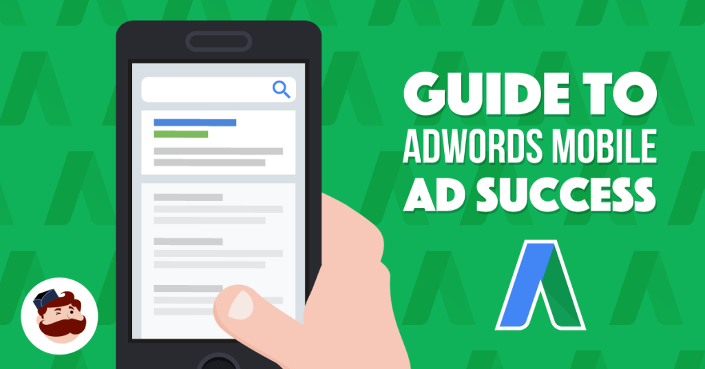 Google AdWords and Mobile-First Index: What You Need To Know For Mobile PPC Success 20