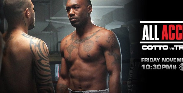 ALL ACCESS: Cotto vs  Trout Premiers Tonight on Showtime