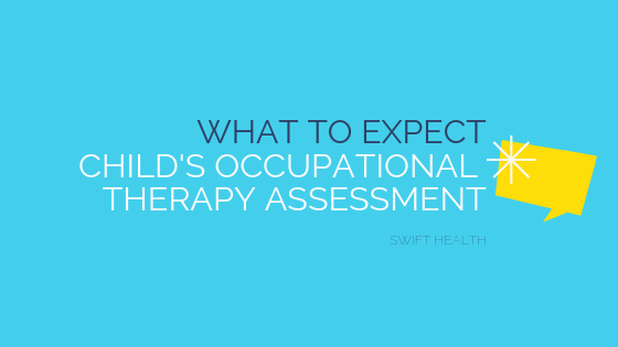 What to expect during a paediatric occupational therapy assessment?