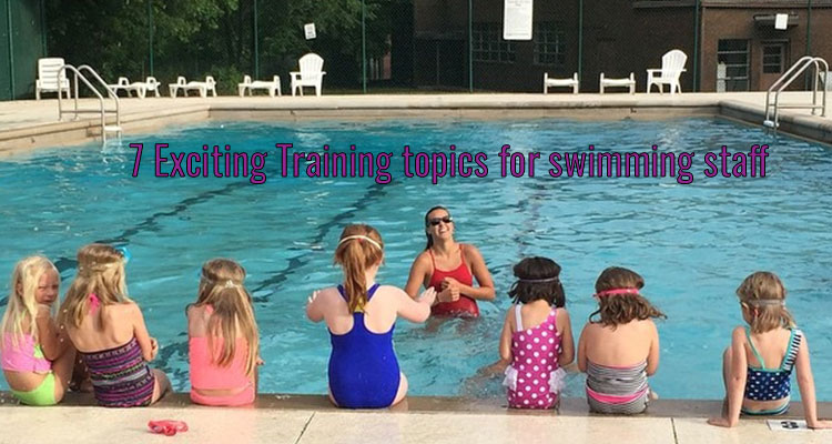 7 Essential Training Topics for New and Returning Summer Swim Instructors