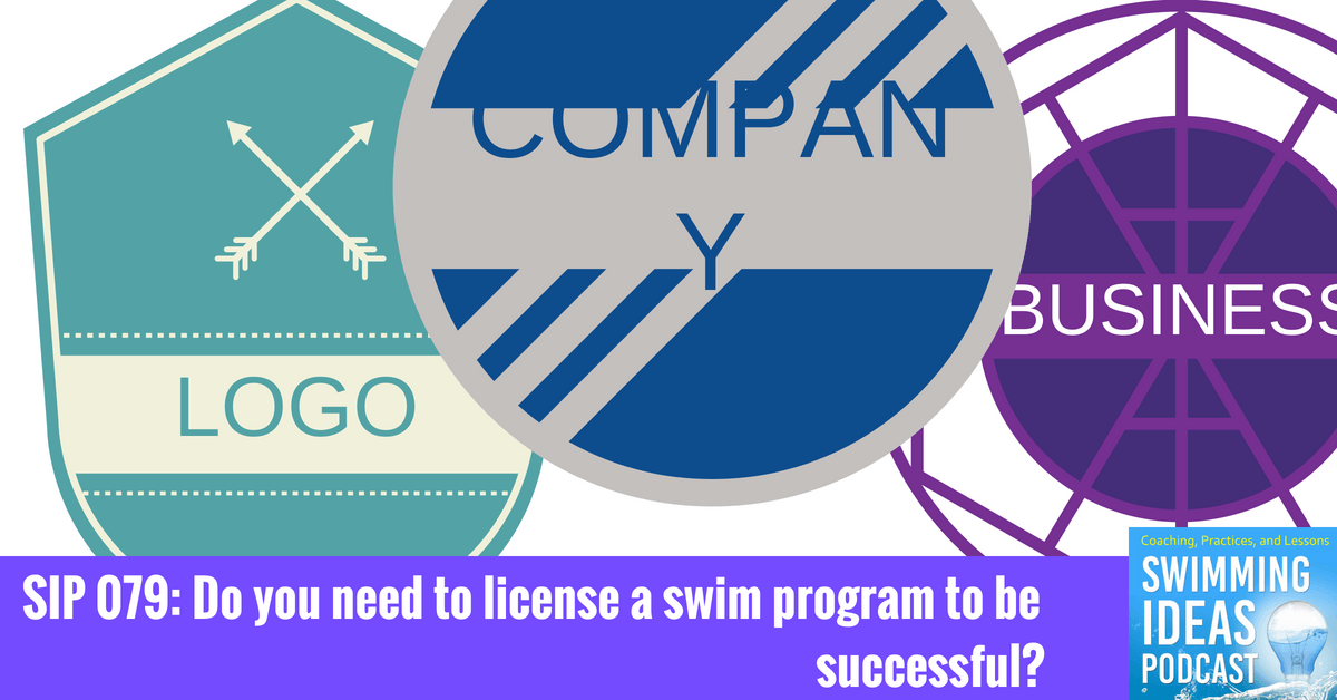 SIP 079: Do you need to license a swim program to be successful?