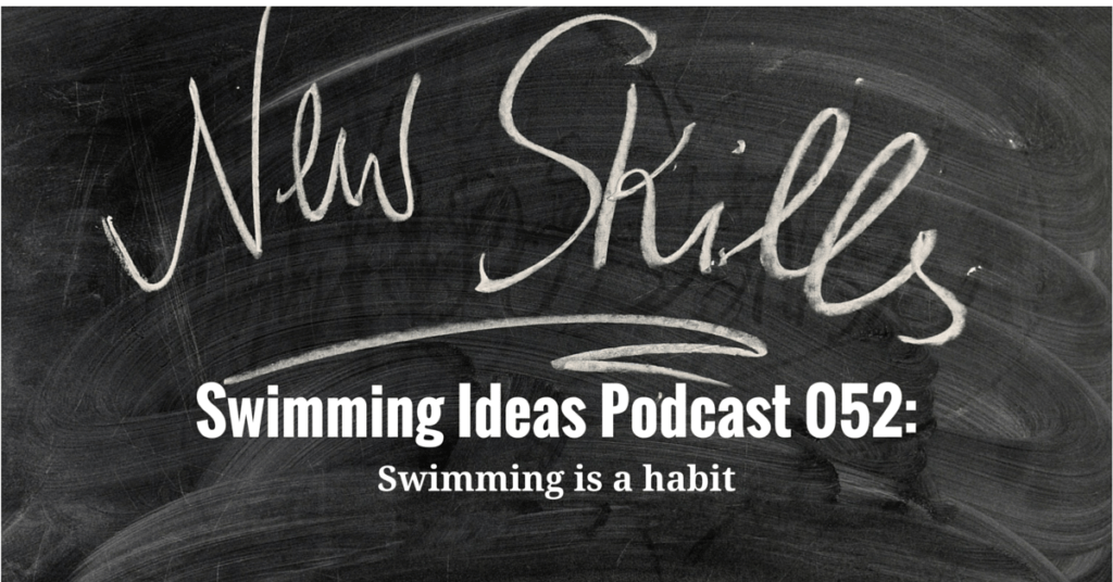 SIP 052: Swimming is a habit