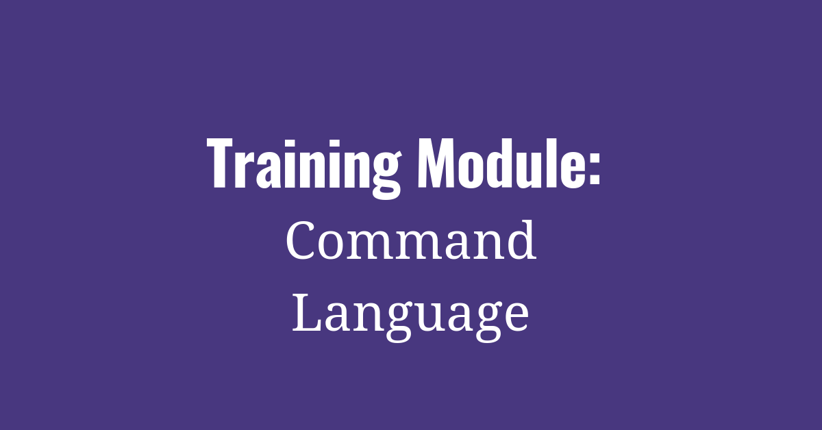 Training Module – Command Language