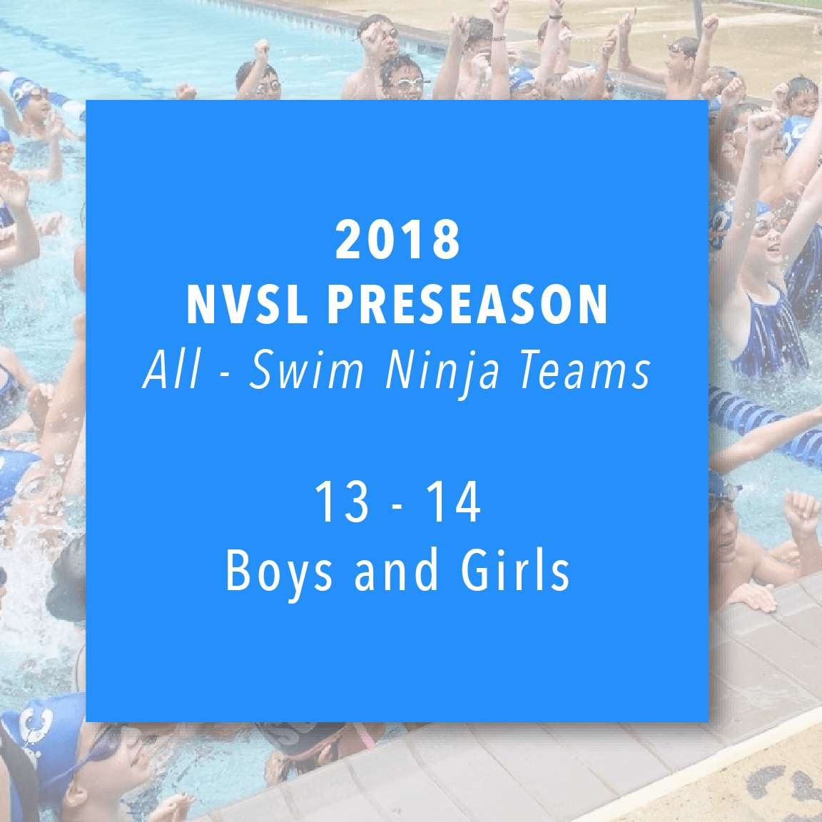 2018 NVSL Preseason All-Swim Ninja: 13-14s
