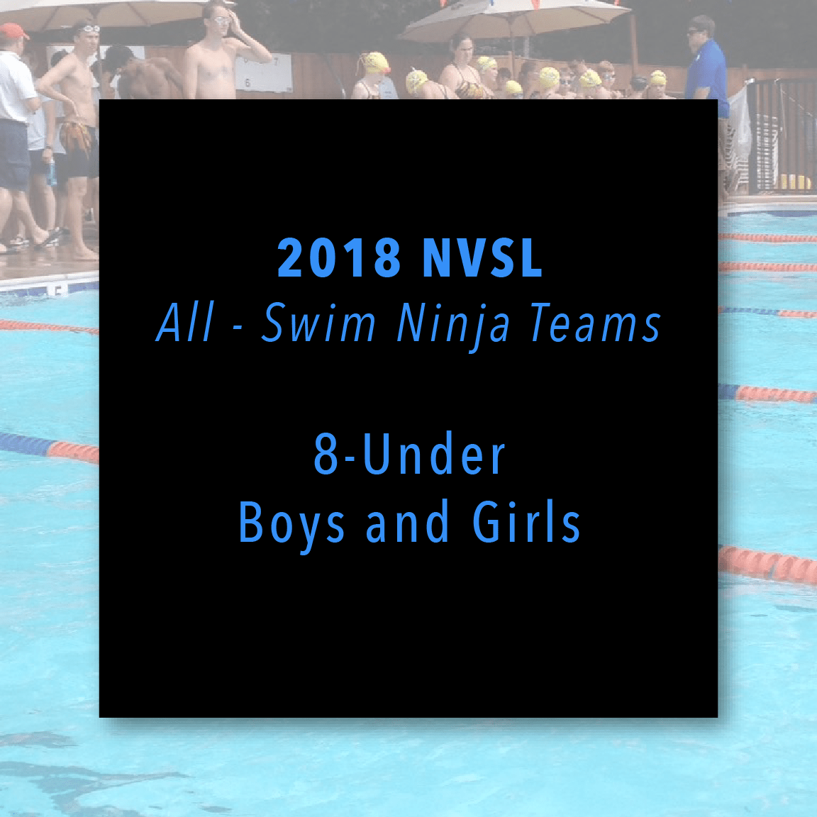 2018 NVSL All Swim Ninja: 8-Unders