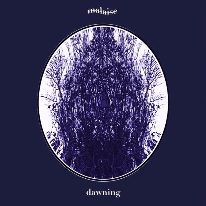 Malaise - Dawning
