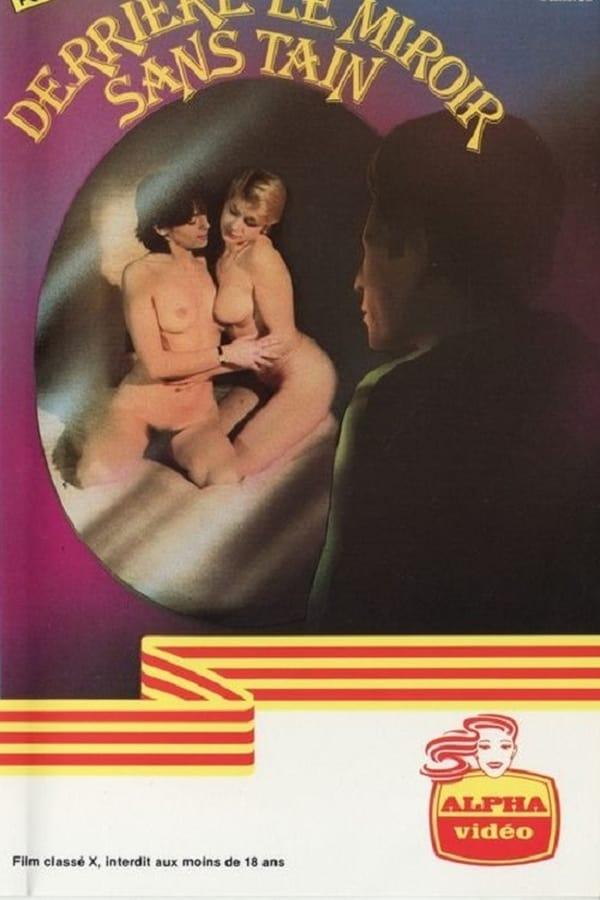 Derrière Le Miroir Sans Tain (1982) – Vintage French XXX Movie