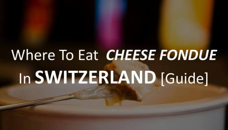 where-to-eat-cheese-fondue-in-switzerland