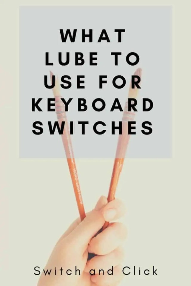 what lube to use for keyboard switches at the switch and click blog